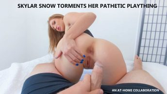 Skylar Snow Torments Her Pathetic Plaything